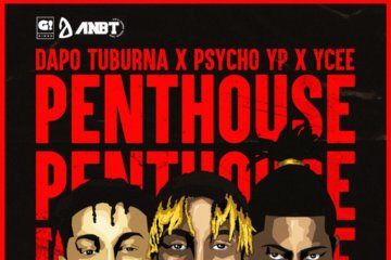 Dapo Tuburna - Penthouse ft. Ycee & Psycho YP
