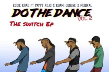 Eddie Khae ft. Pappy Kojo and others – Do The Dance (Remix)