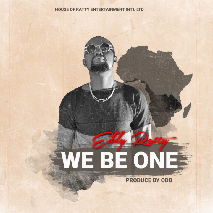 Eddy Ratty - We Be One (Prod. OBD)