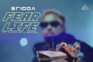 Erigga - Fear Life ft. Funckleff & Iron Side