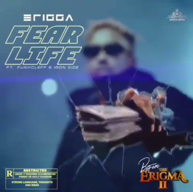 Erigga – Fear Life ft. Funckleff & Iron Side