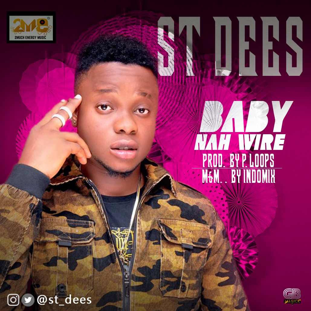 St Dees - Baby Nah Wire