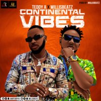 Teddy A x Willisbeatz - Continental Vibes