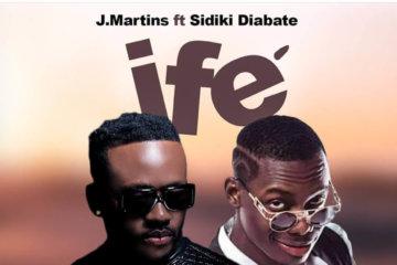 J Martins - Ife ft. Sidiki Diabate