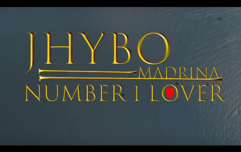 VIDEO: Jhybo ft. Madrina - Number One Lover