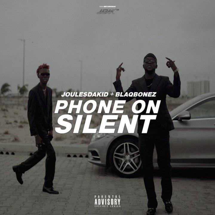 VIDEO: JoulesDaKid Ft Blaqbonez - Phone on Silent