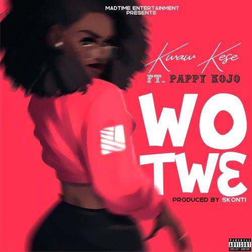 Kwaw kese wo twe ft. Pappy Kojo