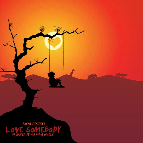 Sam Opoku - Love Somebody (Prod. Northboi)