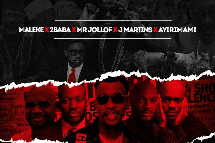 Maleke X 2Baba X Mr Jollof X J Martins X Ayirimama - Breaking Table