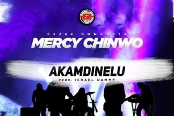 Mercy Chinwo - Akamdinelu