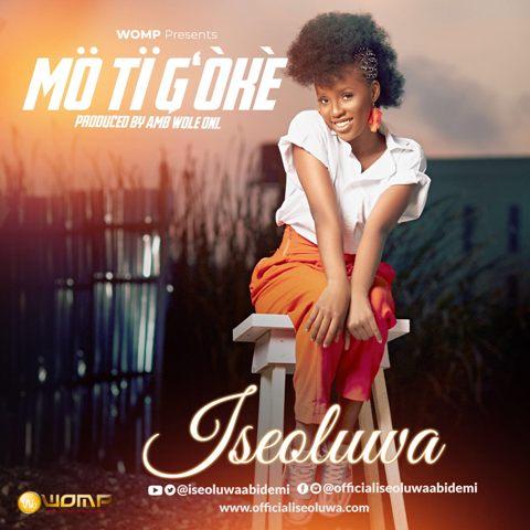 Iseoluwa - Mo Ti Goke