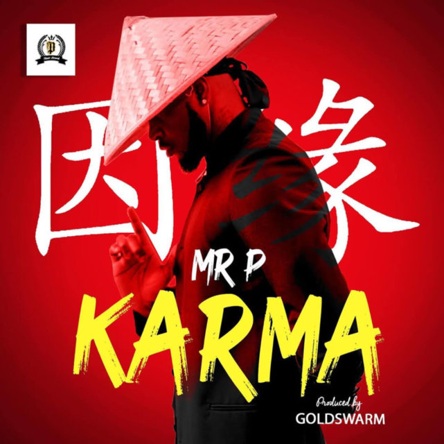 Mr P (Peter Okoye) - Karma