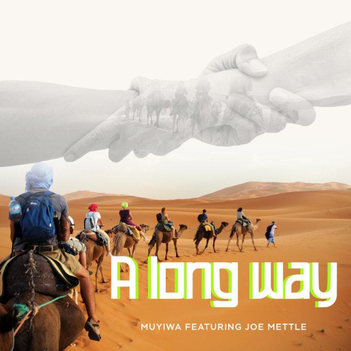 [Music] Muyiwa – A Long Way (ft Joe Mettle)