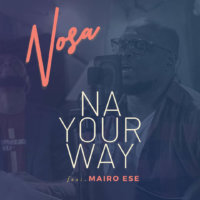 Nosa - Na Your Way ft. Mairo Ese