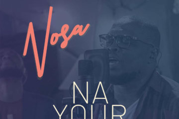 VIDEO: Nosa - Na Your Way ft. Mairo Ese