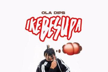Oladips - Ikebesupa