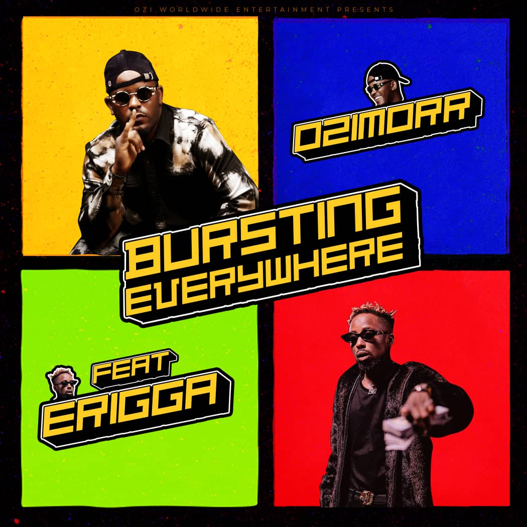 Ozimorr – Bursting Everywhere Ft. Erigga