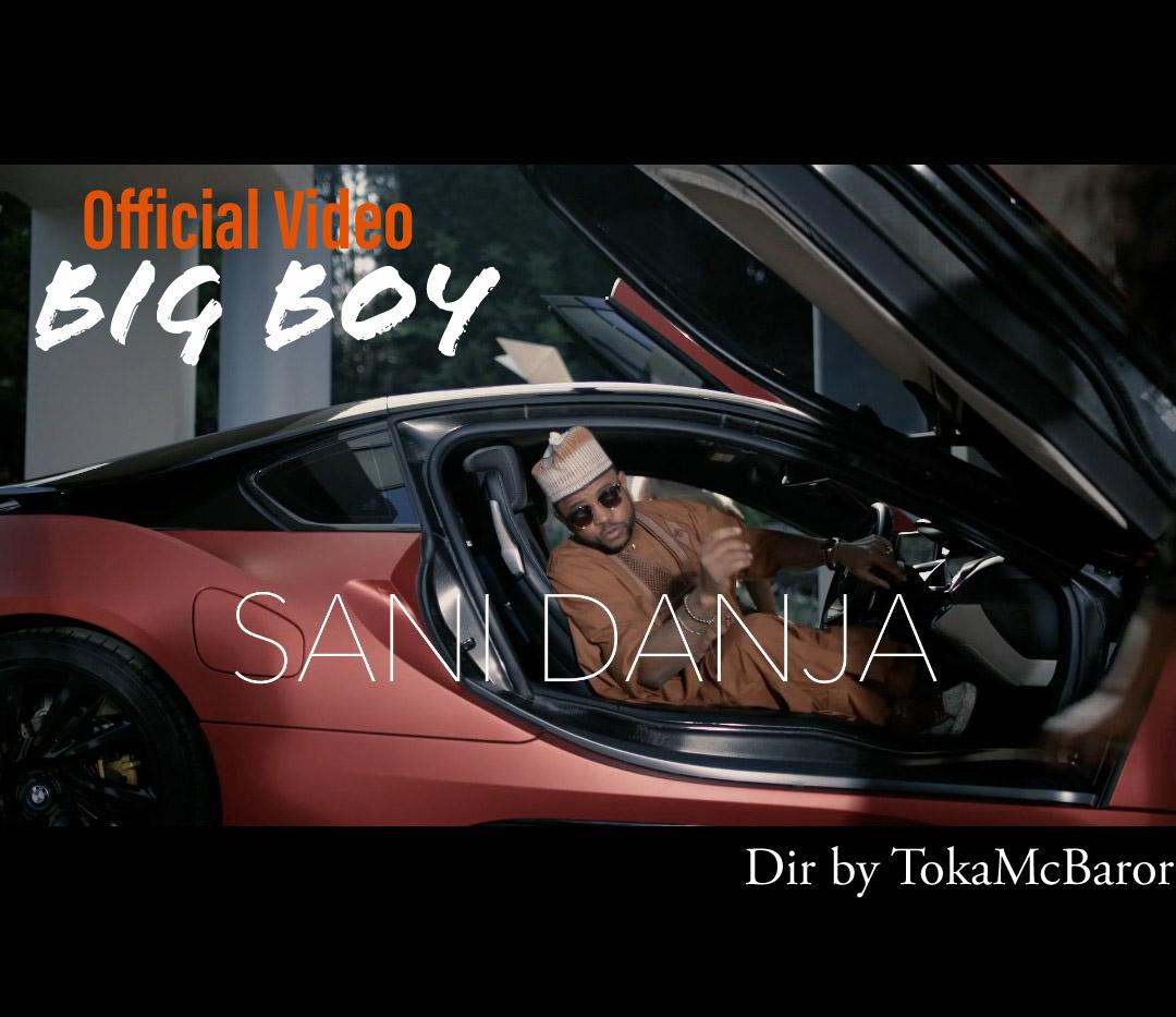 VIDEO: Sani Danja - Big Boy