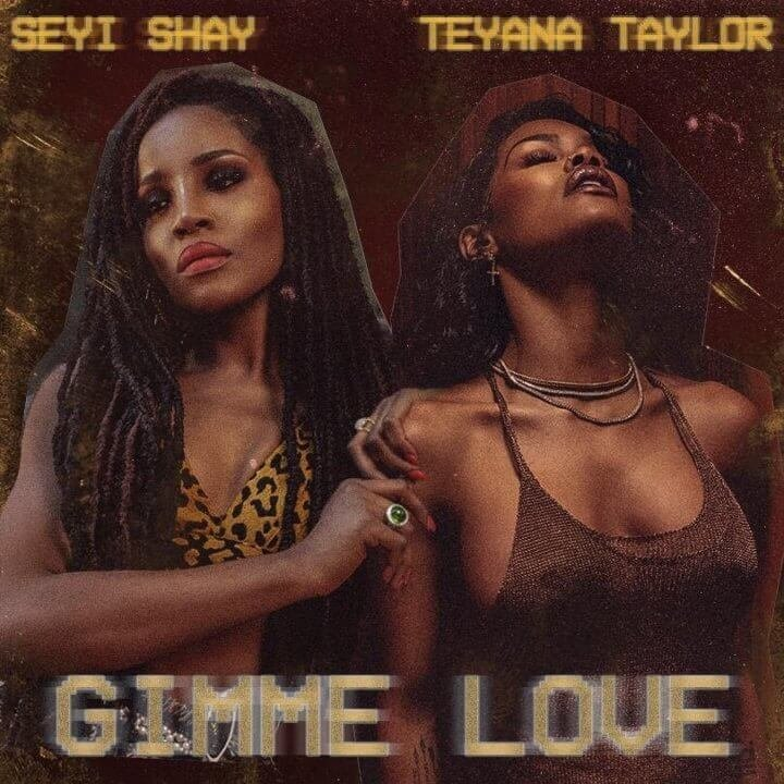 Seyi Shay - Gimme Love (Remix) ft. Teyana Taylor