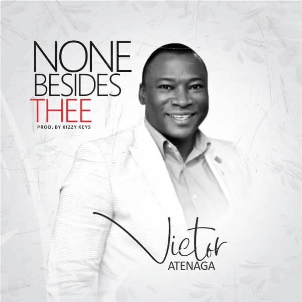 None Beside Thee - Victor Atenaga