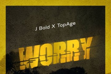 VIDEO: J Bold ft. Topage – Worry