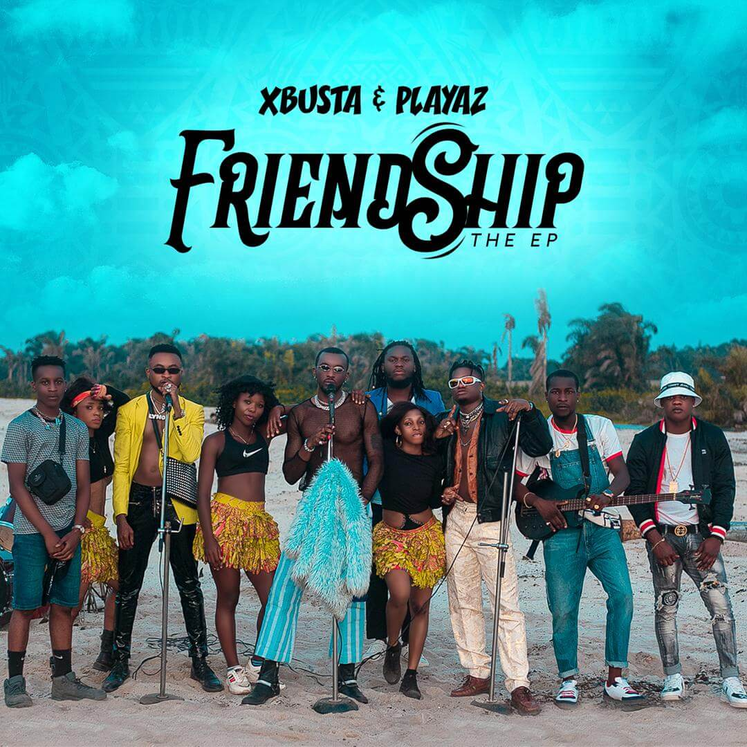 Xbusta & Playaz - Friendship (The EP)