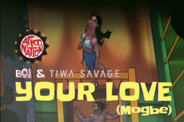 BOJ ft. Tiwa Savage - Your Love (Mogbe)