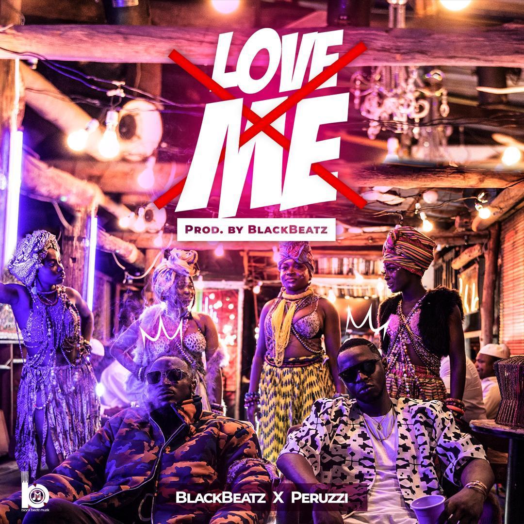 BlackBeatz X Peruzzi - Love Me