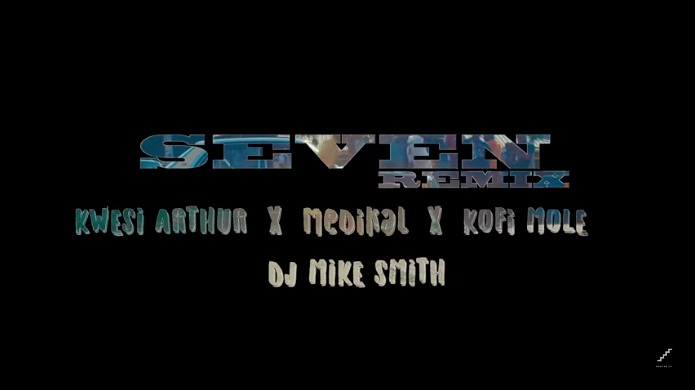 VIDEO: Kwesi Slay ft. Kwesi Arthur, Medikal, Kofi Mole & DJ Mic Smith – Seven (Remix)