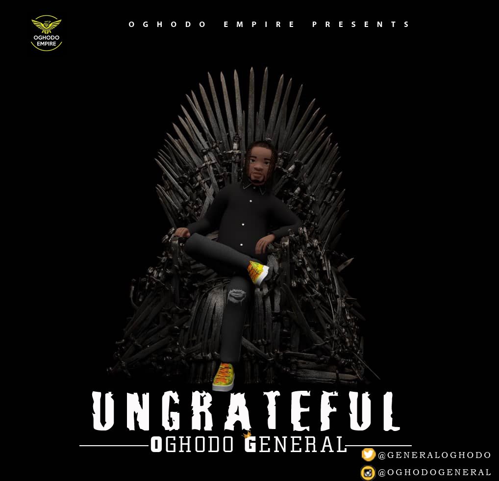 VIDEO: Oghodo General – Ungrateful