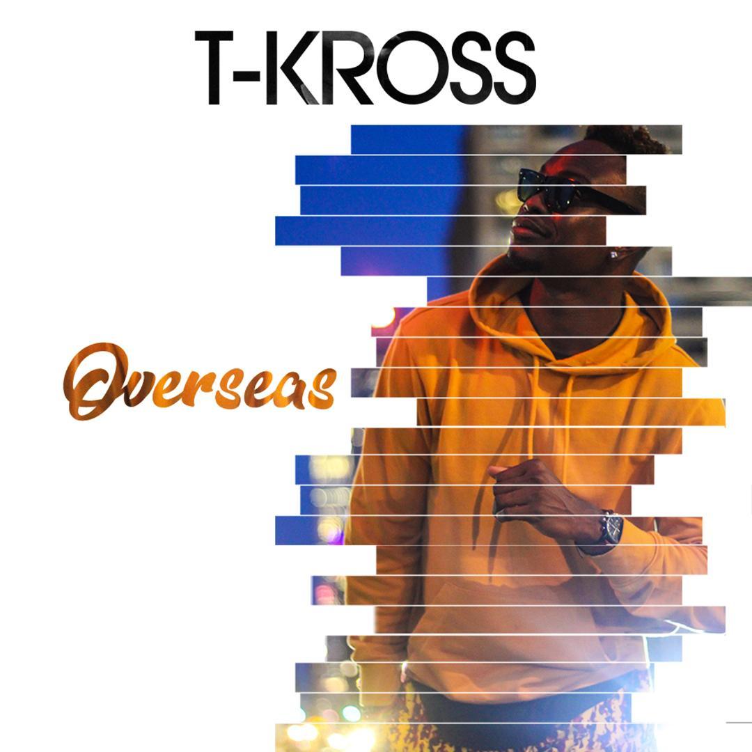 T-Kross - Overseas (Album)