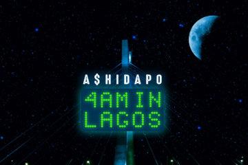 A$hidapo – 4am In Lagos [The EP]