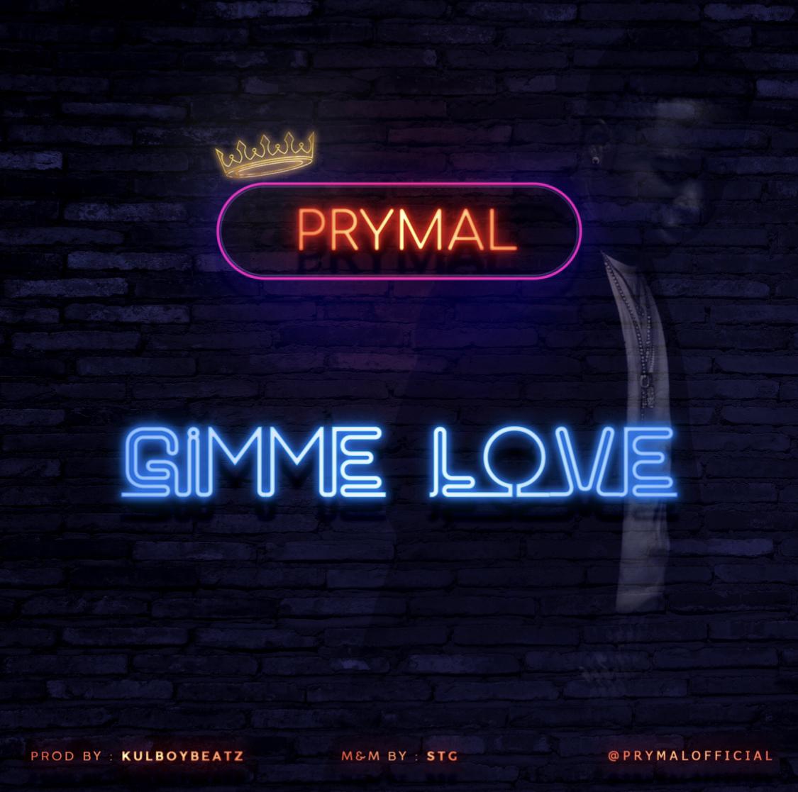 Prymal – Gimme Love