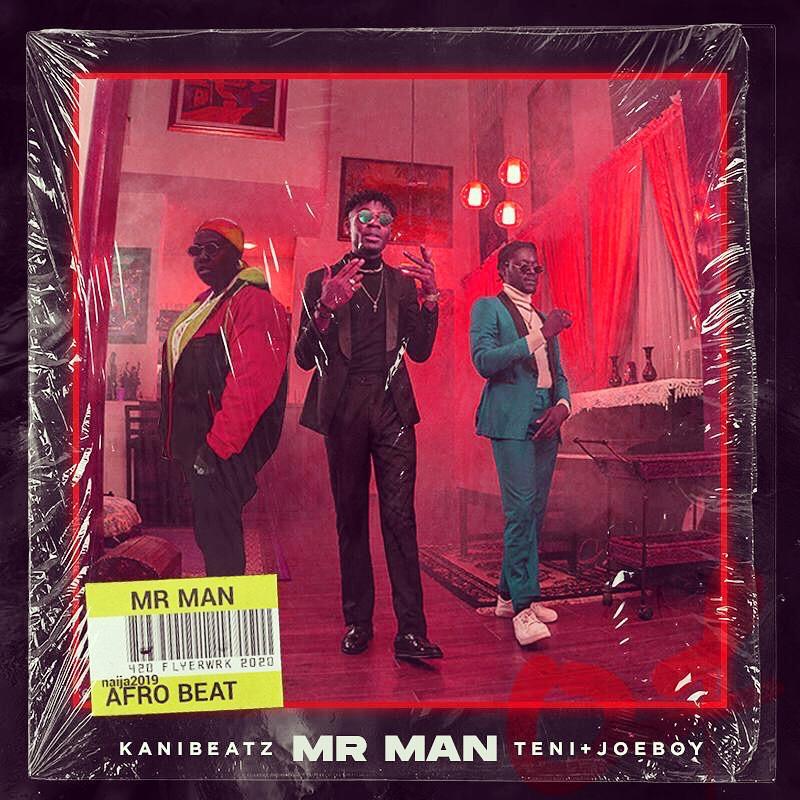 KaniBeatz ft Teni x JoeBoy - Mr Man - Download mp3