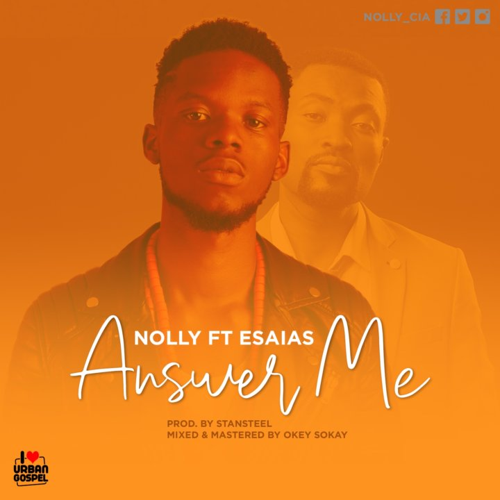 Nolly ft Esaias - Answer Me