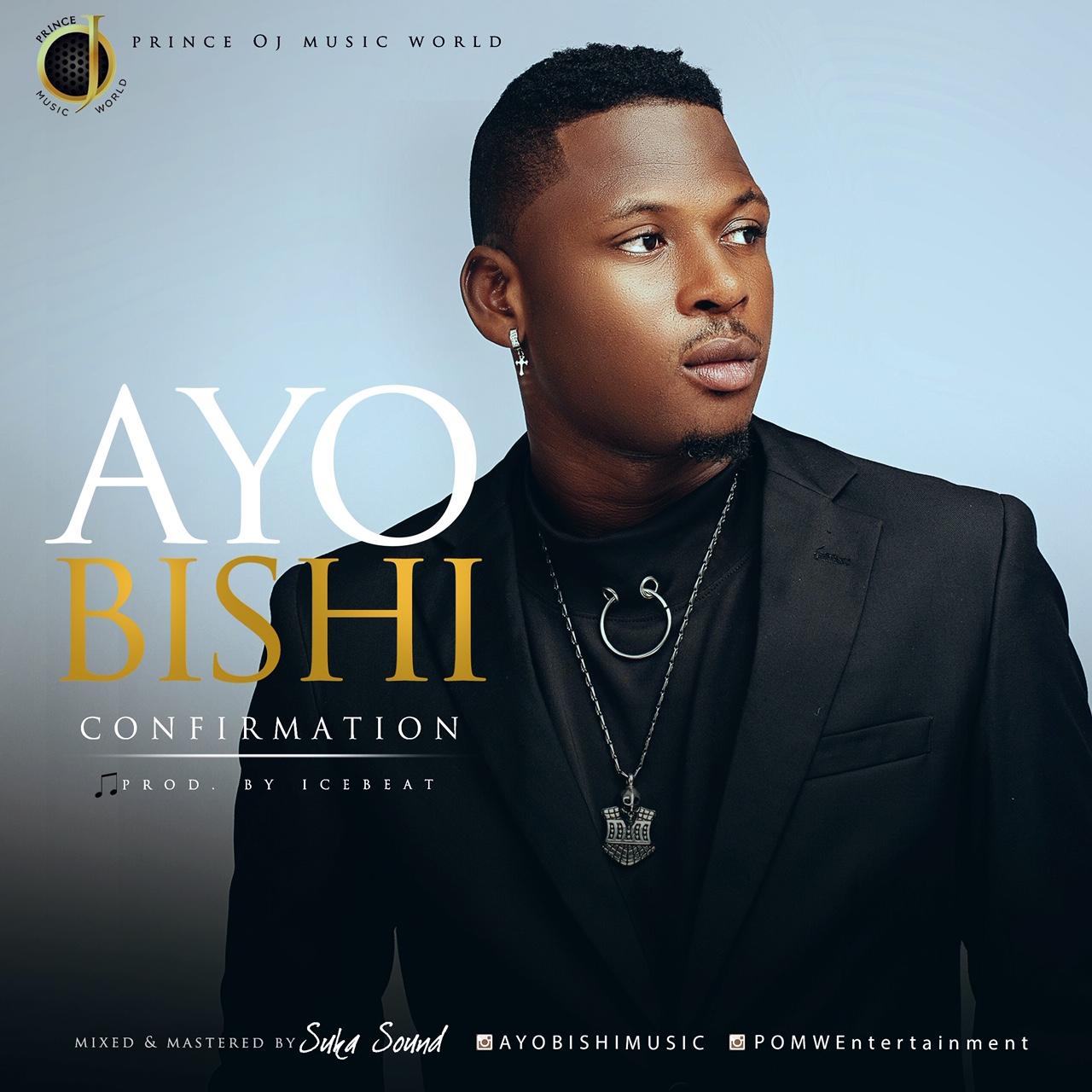 Ayo Bishi – Confirmation