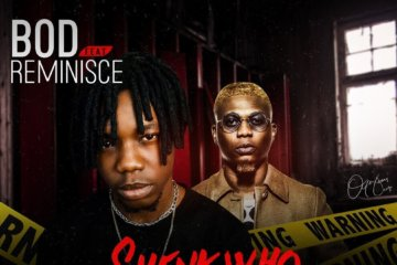 BOD ft. Reminisce – Shenk Who Shenk You