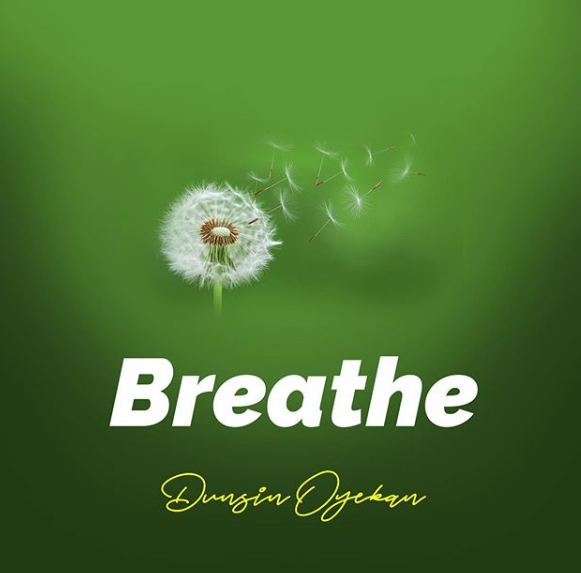 Dunsin Oyekan - Breathe - download mp3