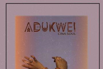 Cina Soul – Adukwei