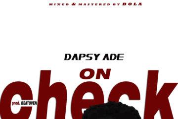 VIDEO: Dapsy Ade - On Check