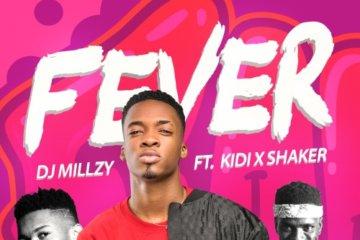 DJ Millzy ft. KiDi & Shaker – Fever