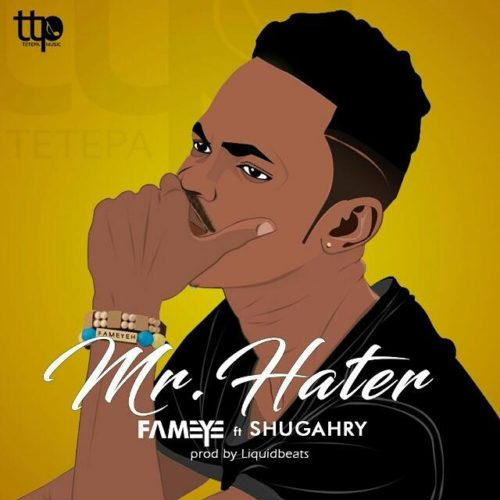 Fameye ft. Shugry – Mr Hater