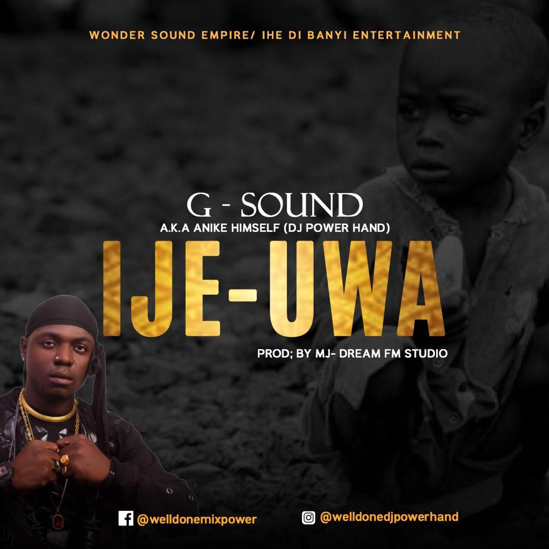 G-Sound – Ije Uwa -Download mp3