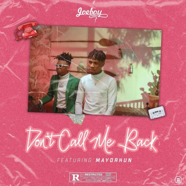 Joeboy ft. Mayorkun - Don't Call Me Back
