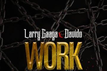 Larry Gaaga ft. Davido - Work (Living In Bondage)