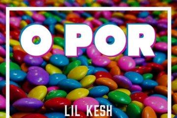 Lil Kesh X Naira Marley - O Por