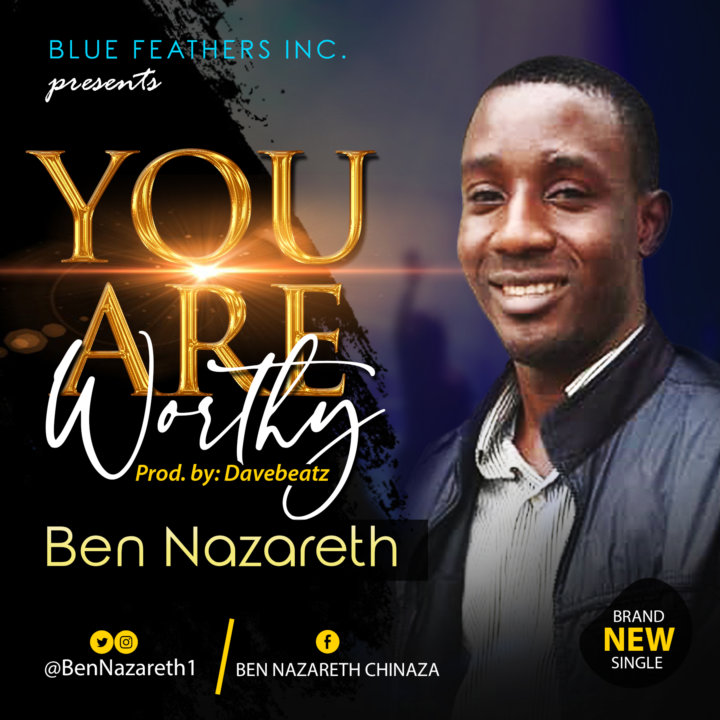 Ben Nazareth - You are worthy
