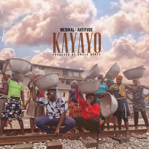 Medikal ft Ahtitude – Kayayo - Download mp3