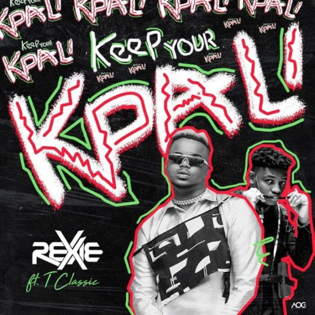 Rexxie ft. T Classic - Keep Your Kpali