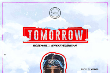 Rosemail – Tomorrow ft. Whykayeleniyan